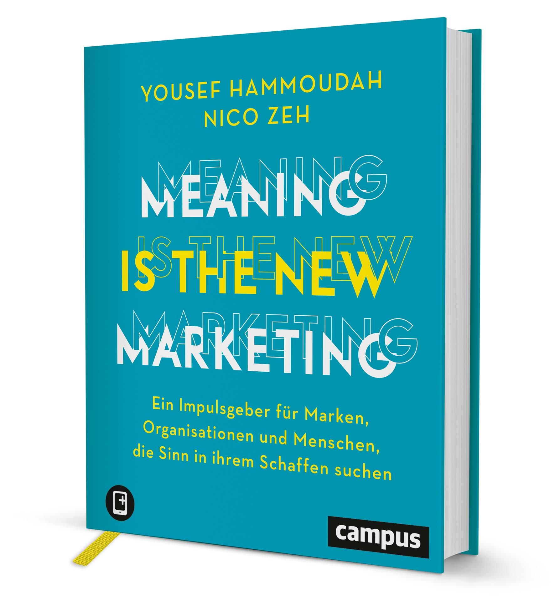 Meaning is the New Marketing, ein Buch von Yousef Hammoudah, Nico ...